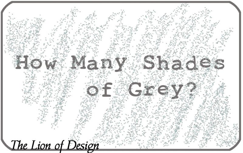 How Many Shades of Grey?
