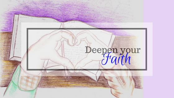 Deepen your faith