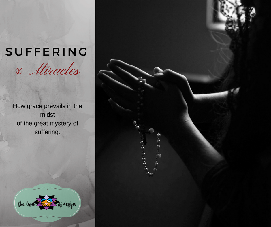 Suffering & Miracles