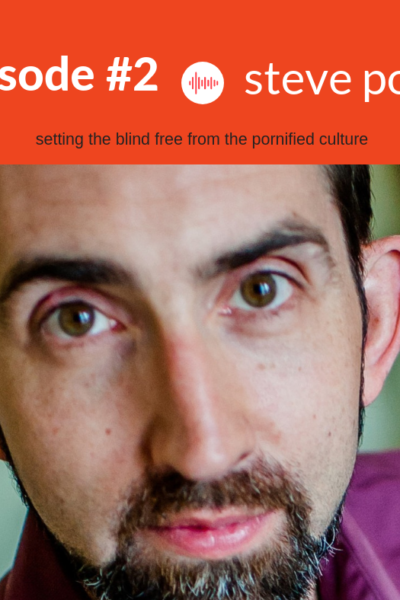 Podcast #2: Setting the Blind Free from the Pornified Culture