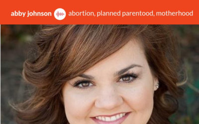 Podcast #5: Abortion, Planned Parenthood, Motherhood