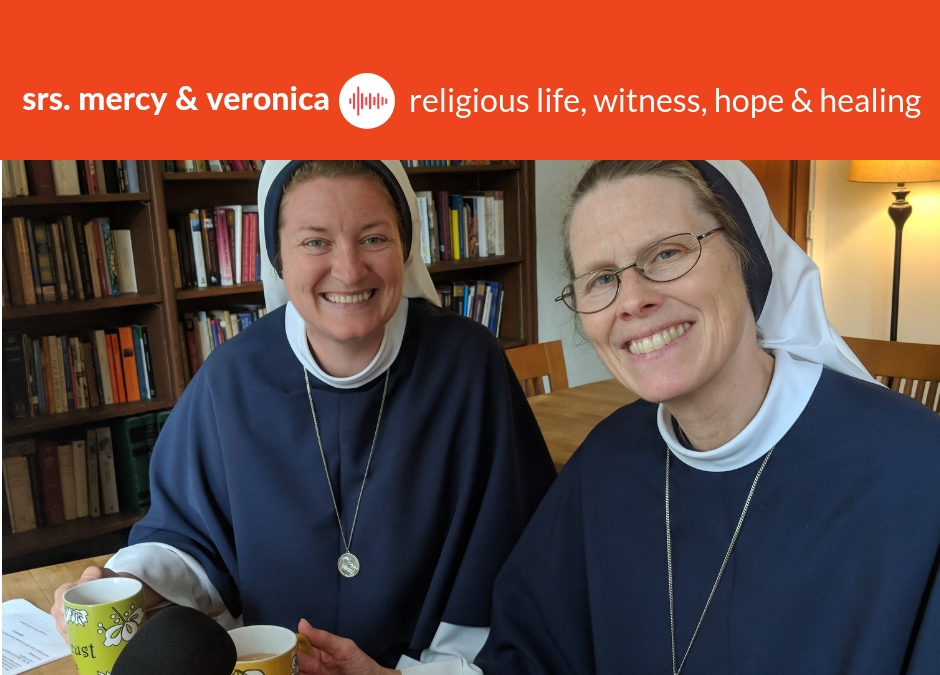 Podcast #6: Sisters Of Life – Praying for the Sacredness of Human Life
