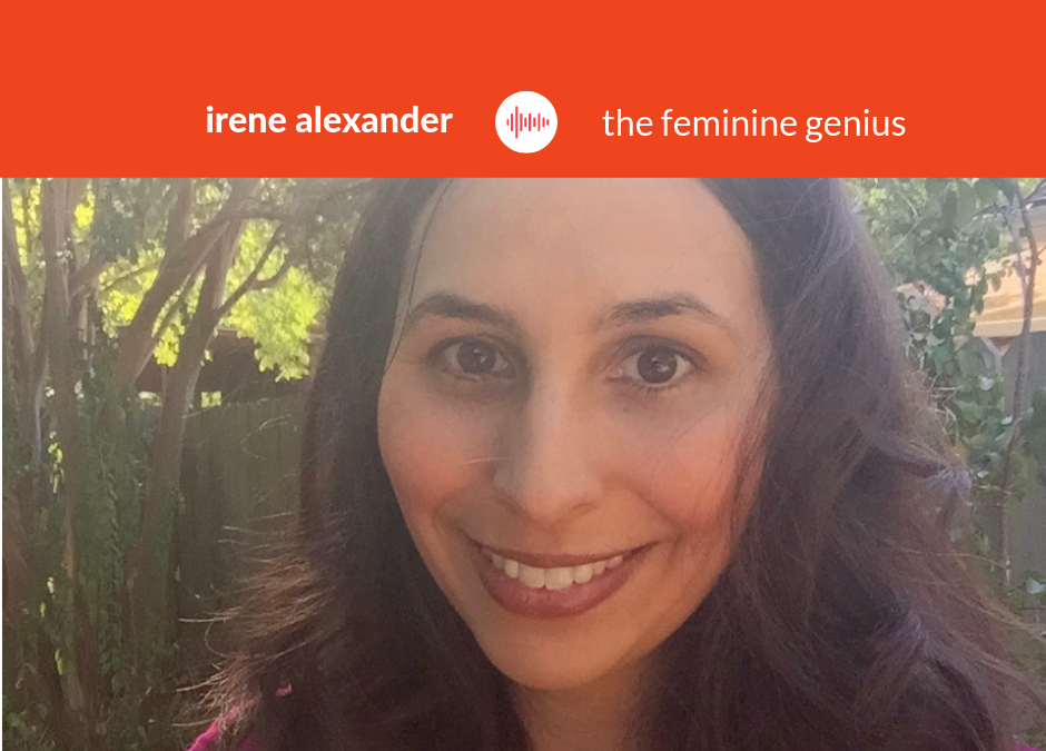 Podcast #15: Irene Alexander – The Feminine Genius