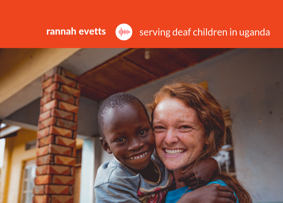 Podcast #13: Rannah Evetts – Serving the Deaf in Uganda