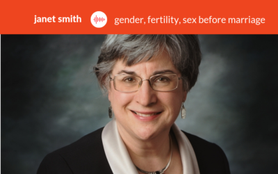 Podcast #16: Janet E. Smith – Lasting Relevance of Humanae Vitae