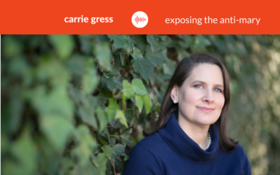 Podcast #24: Carrie Gress – Toxic Femininity in our Culture