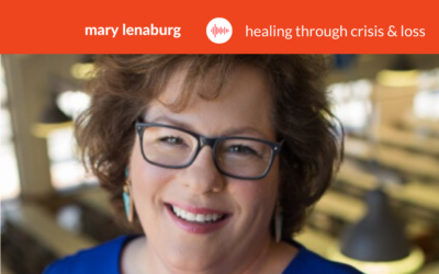 Podcast #26: Mary Lenaburg – Be Brave In the Scared