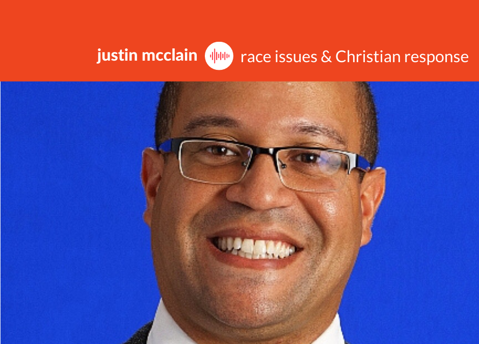 Podcast #27: Justin McClain – Race Issues and the Christian Response