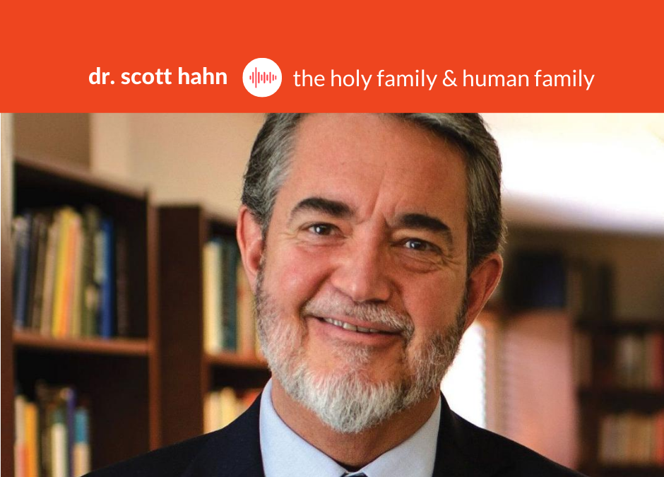 Podcast #28: Dr. Scott Hahn – Catholic Theologian and Apologist