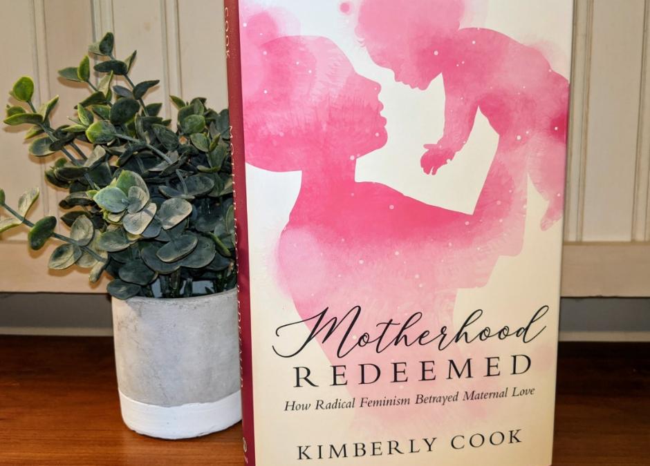 Motherhood Redeemed: How Radical Feminism Betrayed Maternal Love